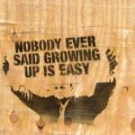 Nobodysaidgrowingupiseasy by TimoD
