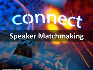 Connect Speaker Matchmaking